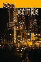 Global City Blues by Daniel Solomon