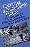 National Commission on the Environment: Choosing a Sustainable Future: The Report of the National Commission on the Environment