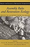Temperton, Vicky M.: Assembly Rules and Restoration Ecology: Bridging the Gap Between Theory and Practice
