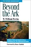 Weeks, W. William: Beyond the Ark: Tools for an Ecosystem Approach to Conservation