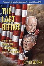 The Last Refuge: Patriotism, Politics, and…