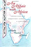 Kistner, Alzada Carlisle: An Affair with Africa : Expeditions and Adventures Across a Continent