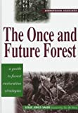 Sauer, Leslie J.: The Once and Future Forest : A Guide to Forest Restoration Strategies
