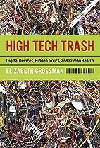 High Tech Trash: Digital Devices, Hidden…