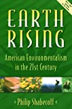 Shabecoff, Philip: Earth Rising: American Environmentalism in the 21st Century