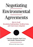 Susskind, Lawrence: Negotiating Environmental Agreements: How To Avoid Escalating Confrontation Needless Costs And Unnecessary Litigation