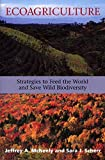 Scherr, Sara J.: Ecoagriculture: Strategies to Feed the World and Save Wild Biodiversity