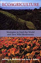 Ecoagriculture: Strategies To Feed The World…