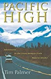 Palmer, Tim: Pacific High: Adventures in the Coast Ranges from Baja to Alaska