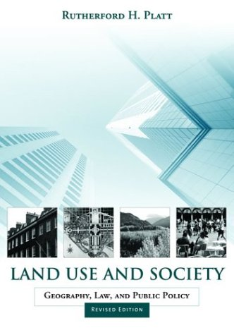 land-use-and-society-revised-edition-geography-law-and-public-policy