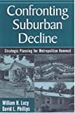 Phillips, David L.: Confronting Suburban Decline: Strategic Planning for Metropolitan Renewal
