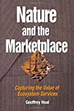 Heal, G. M.: Nature and the Marketplace: Capturing the Value of the Ecosystem