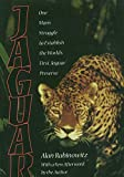 Rabinowitz, Alan: Jaguar: One Man's Struggle to Establish the World's First Jaguar Preserve