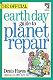 Hayes, Denis: The Official Earth Day Guide to Planet Repair
