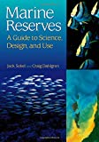 Sobel, Jack: Marine Reserves: A Guide to Science, Design, and Use