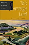 Kemmis, Daniel: This Sovereign Land: A New Vision for Governing the West