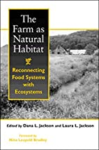 The Farm as Natural Habitat: Reconnecting…