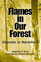 Flames in Our Forest by Stephen F. Arno