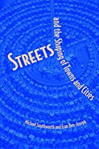 Streets and the Shaping of Towns and Cities…