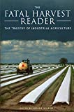 Kimbrell, Andrew: The Fatal Harvest Reader: The Tragedy of Industrial Agriculture