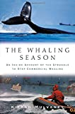 Mulvaney, Kieran: The Whaling Season: An Inside Account of the Struggle to Stop Commercial Whaling