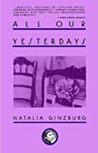 All Our Yesterdays by Natalia Ginzburg