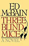 McBain, Ed: Three Blind Mice