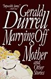 Durrell, Gerald: Marrying Off Mother