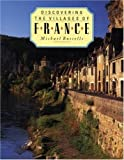 Busselle, Michael: Discovering the Villages of France