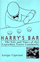 Harry's Bar: The Life & Times of the…