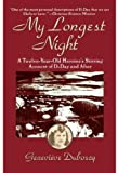 Duboscq, Genevieve: My Longest Night: A Twelve-Year-Old Heroine&#39;s Stirring Account of D-Day and After