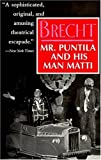 Manheim, Ralph: Mr. Puntila and His Man Matti