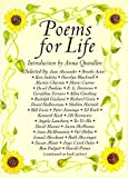 Quindlen, Anna: Poems for Life: Famous People Select Their Favorite Poem and Say Why It Inspires Them