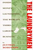 Robinson, Jeffrey: The Laundrymen: Inside Money Laundering, the World&#39;s Third-Largest Business