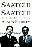 Fendley, Alison: Saatchi &amp; Saatchi: The Inside Story