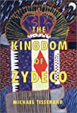 Michael Tisserand: The Kingdom of Zydeco