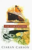 Carson, Ciaran: The Star Factory