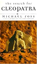 The Search for Cleopatra by Michael Foss