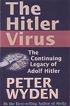 The Hitler Virus: The Insidious Legacy of…