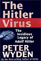 The Hitler Virus: The Insidious Legacy of…