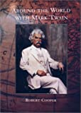 Cooper, Robert: Around the World With Mark Twain