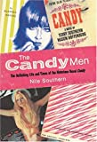 Southern, Nile: The Candy Men: The Rollicking Life and Times of the Notorious Novel Candy
