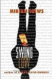 Toews, Miriam: Swing Low: A Life