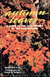 Lanner, Ronald M.: Autumn Leaves: A Guide to the Fall Colors of the Northwoods