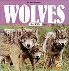 Wolves for Kids (Wildlife for kids) by Tom…