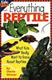 Winner, Cherie: Everything Reptile: What Kids Really Want to Know about Reptiles (Kids Faqs)