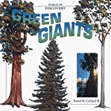 Collard, Sneed B.: Green Giants (World of Discovery)