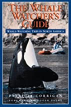 The Whale Watcher's Guide: Whale-Watching…