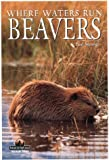 Strong, Paul: Beavers: Where Waters Run