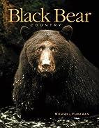 Black Bear Country by Michael Furtman